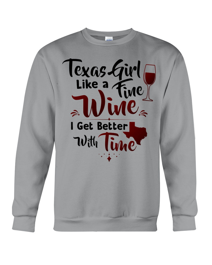 Texas Girl Like A Fine Wine Get Better With Time Sweatshirt