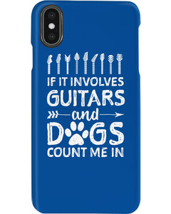 If It Involves Guitars And Dogs Count Me In Custom Design Phone case