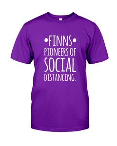 Finns Pioneers Of Social Distancing Custom Design Gift For Family Guys Tee