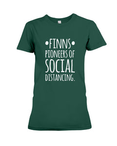 Finns Pioneers Of Social Distancing Custom Design Gift For Family Ladies Tee
