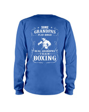 Load image into Gallery viewer, Boxing Gift - Some Grandpas Play Bingo Real Granpas Train Boxing Unisex Long Sleeve
