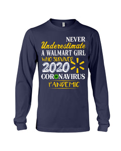 Never Underestimate A Walmart Girl Who Survive 2020 Pandemic Unisex Long Sleeve