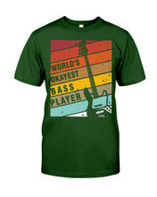Load image into Gallery viewer, World's Okayest Bass Player Custom Design For Music Instrument Lovers Guys Tee