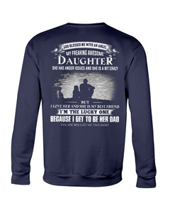 I Love My Freaking Awesome Daughter Sweatshirt