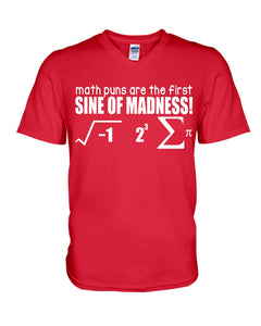 Math Puns Are The First Sine Of Madness Gifts Idea Guys V-Neck