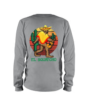 Load image into Gallery viewer, Bigfoot El Squatcho Unique Custom Design Meaningful Gifts For Bigfoot Lovers Unisex Long Sleeve