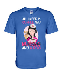 All I Need Is Coffee And Nursing And A Dog Custom Design Guys V-Neck