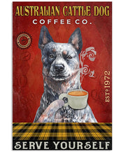 Load image into Gallery viewer, Australian Cattle Dog Coffee Co Serve Yourself For Dog Lovers Vertical Poster