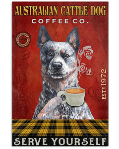 Australian Cattle Dog Coffee Co Serve Yourself For Dog Lovers Vertical Poster