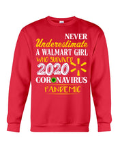 Load image into Gallery viewer, Never Underestimate A Walmart Girl Who Survive 2020 Pandemic Sweatshirt