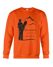 Load image into Gallery viewer, The Mountains Are Calling And I Must Go Custom Design Sweatshirt