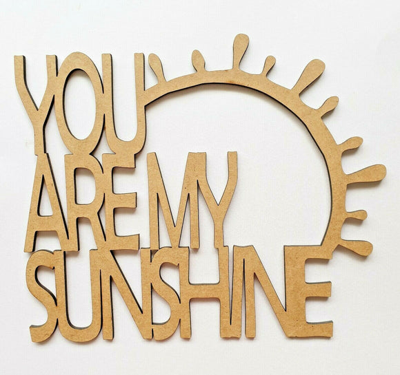 Laser Cut Rustic Wood MDF  'You Are My Sunshine' Words Hang Decorate Children - Sawfish Laser