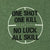 ONE SHOT ONE KILL NO LUCK ALL SKILL T-SHIRT (OD GREEN) 5
