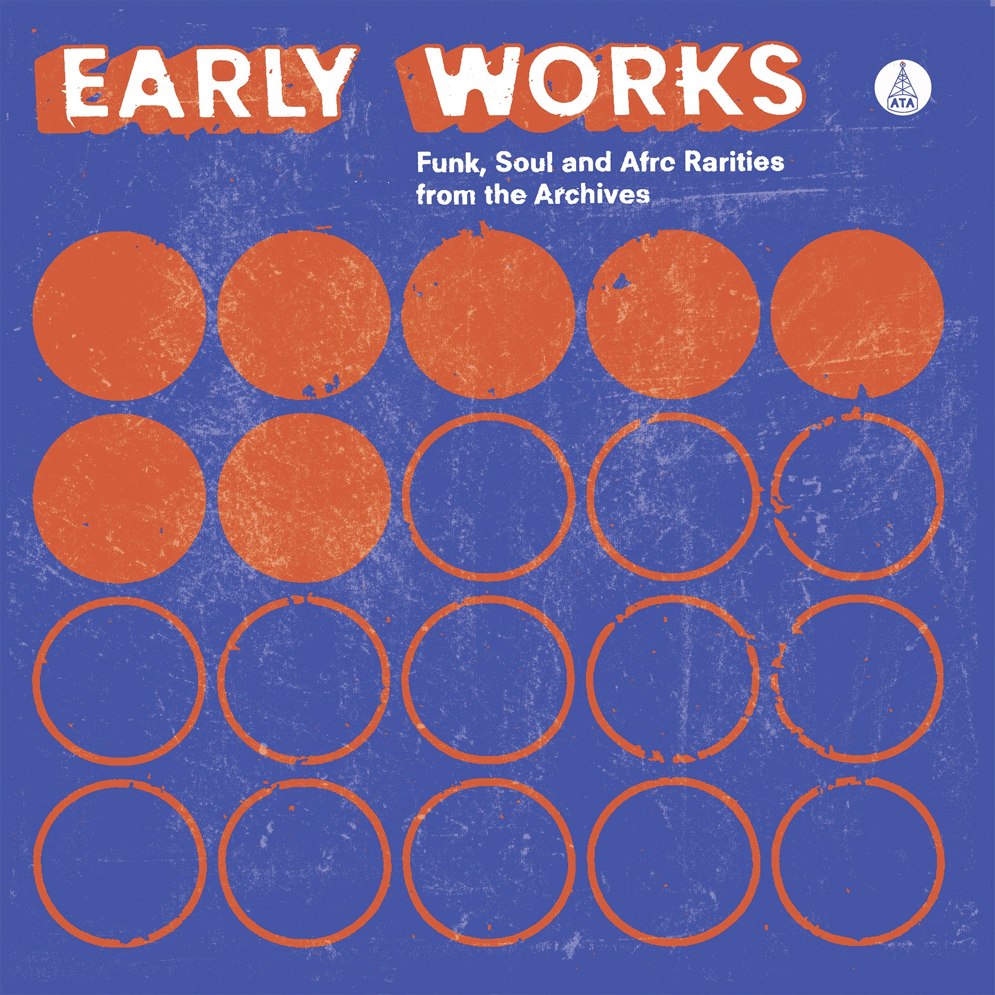 Early Works: Funk, Soul & Afro Rarities From The Archives