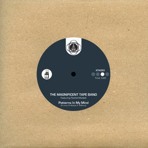 The Magnificent Tape Band - Patterns In My Mind / Golden Shades