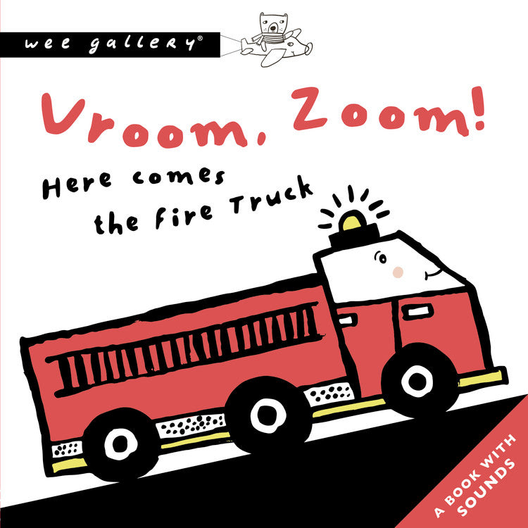 Sounds Book: VROOM, ZOOM! HERE COMES THE FIRE TRUCK