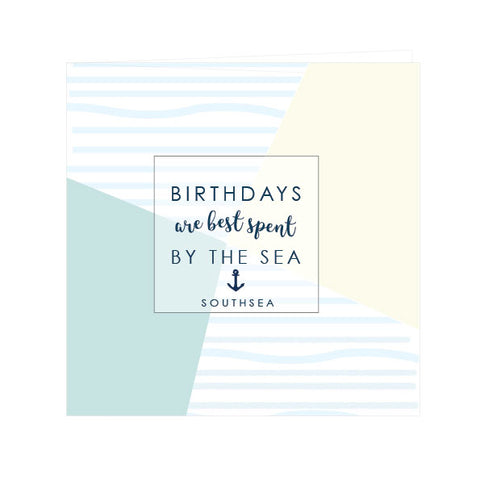 Birthdays are Best Spent By the Sea Greeting Card