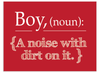 Boy Noun: A Noise With Dirt On It Print