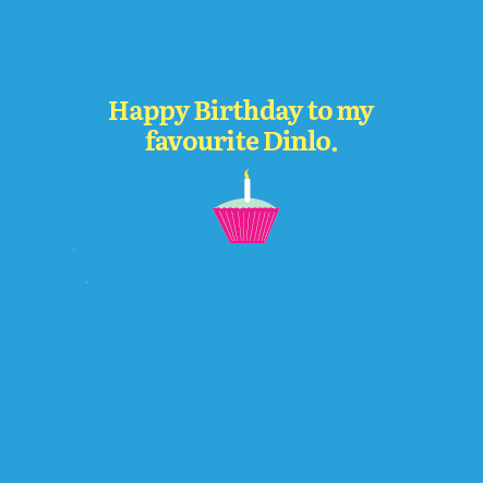 Happy Birthday to My Favourite Dinlo Card