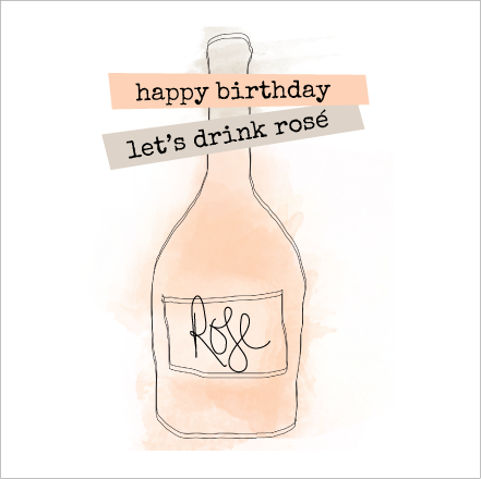 Happy Birthday Let's Drink Rose Card