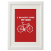 I Bloody Love My Bike Print