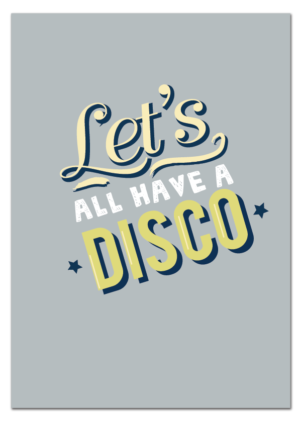 'Let's All Have A Disco' Print
