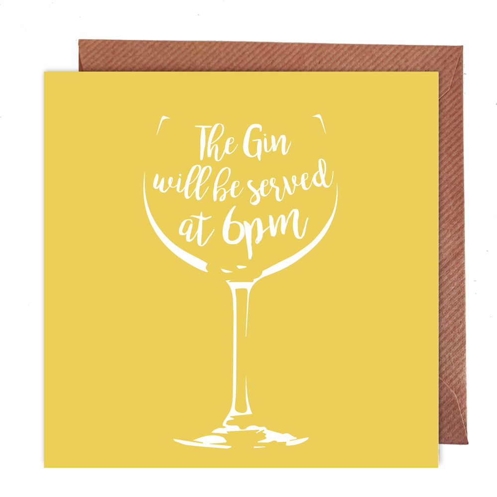 Gin Will Be Served at 6pm Card