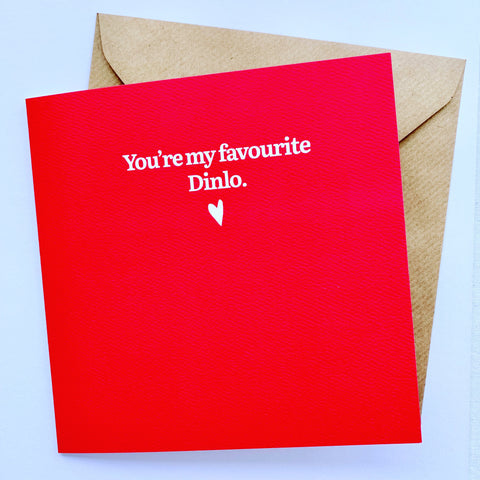 You're my favourite Dinlo Card