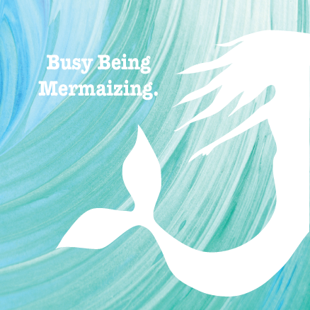 Busy Being Mermaizing Card