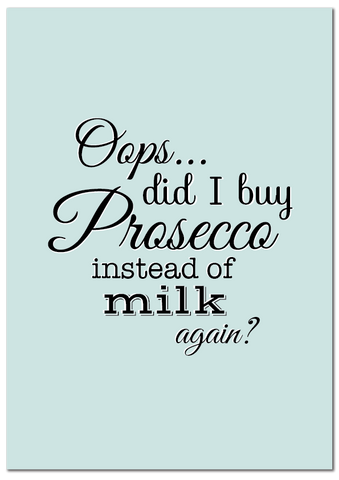 'Oops, Did I Buy Prosecco' Print