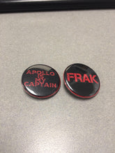 Load image into Gallery viewer, Frak Classic Battlestar Galactica Apollo Is My Captain & FRAK Pin Button Magnet Set of 2 Buttons Classic Sci Fi TV Science Fiction BSG Pin