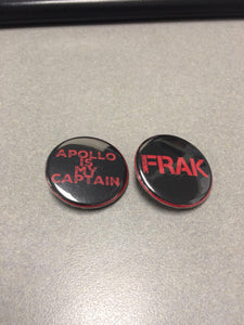 Frak Classic Battlestar Galactica Apollo Is My Captain & FRAK Pin Button Magnet Set of 2 Buttons Classic Sci Fi TV Science Fiction BSG Pin