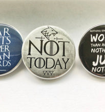 Load image into Gallery viewer, Arya Stark Pin Not Today Fear Cuts Deeper Than Swords Winter Wolf Leave One Wolf Alive Button pins Magnets Flat Backs