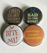 Load image into Gallery viewer, Bite Me This is My Wizard Costume Bad to the Bone Halloween Pin Halloween Pins Halloween Buttons Pinback Buttons Halloween Magnets
