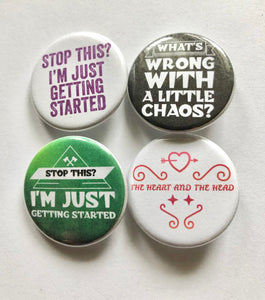 Bellamy Pins Bellamy Magnet The 100 pin Whats Wrong With a Little Chaos Stop This I'm Just Getting Started Heart and Head Badge Pin