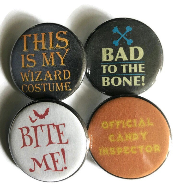 Bite Me This is My Wizard Costume Bad to the Bone Halloween Pin Halloween Pins Halloween Buttons Pinback Buttons Halloween Magnets