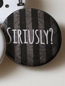 Siriusly Undesirable Number 1 Noble and Ancient House of Black Wizard Pins Wizard Buttons Wizard Magnets Geek Gift Fandom Gift Witches Flair