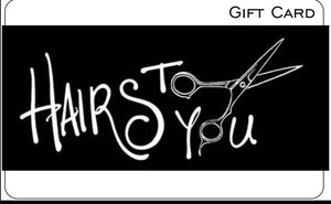 Hairs To You $50 Gift Card