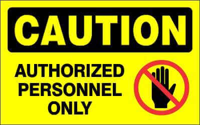 CAUTION Sign - AUTHORIZED PERSONNEL ONLY