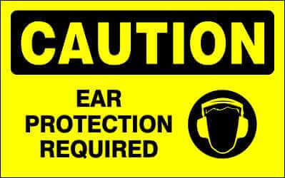 CAUTION Sign - EAR PROTECTION REQUIRED