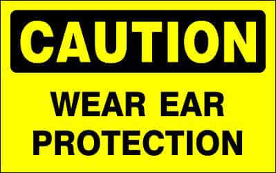 CAUTION Sign - WEAR EAR PROTECTION