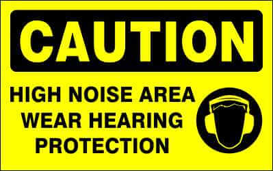 CAUTION  SIgn - HIGH NOISE AREA WEAR HEARING PROTECTION