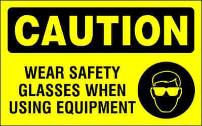CAUTION - WEAR SAFETY GLASSES WHEN USING EQUIPMENT - CA322
