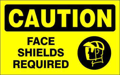 CAUTION - FACE SHIELDS REQUIRED - CA335