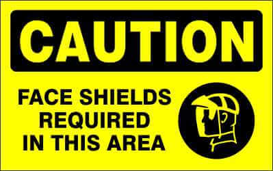 CAUTION Sign - FACE SHIELDS REQUIRED IN THIS AREA