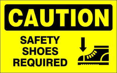 CAUTION - SAFETY SHOES REQUIRED - CA370