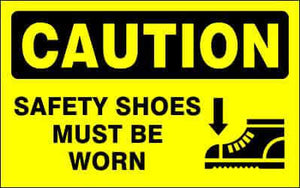 CAUTION Sign - SAFETY SHOES MUST BE WORN
