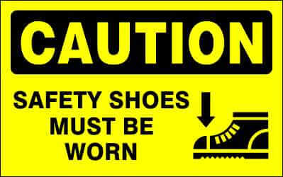 CAUTION - SAFETY SHOES MUST BE WORN - CA372