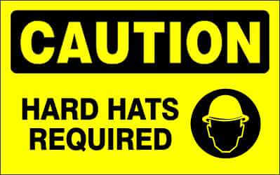 CAUTION - HARD HATS REQUIRED - CA390