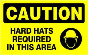 CAUTION - HARD HATS REQUIRED IN THIS AREA - CA391